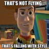 that_s_not_flying..._that_s_falling_with_style_-_Toy_Story_Woody_....jpg